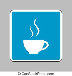 Cup of coffee sign. White icon on blue sign as background.