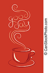 cup of coffee that says good day