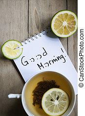 Cup of tea and Good morning note - Mug with tea and lemon ...