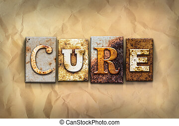 """Cure Concept Rusted Metal Type - The word """"CURE"""" written in..."""