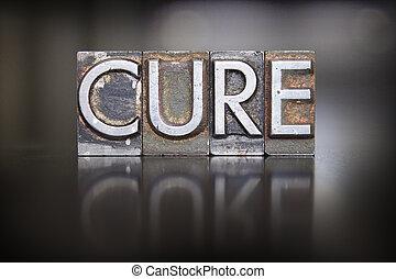Cure Letterpress - The word CURE written in vintage...