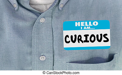 Curious Hello I Am Questioning Interested Name Tag 3d Illustration