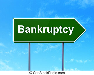 Currency concept: Bankruptcy on road sign background