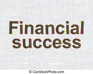 Currency concept: Financial Success on fabric texture background