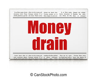 Currency concept: newspaper headline Money Drain