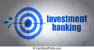 Currency concept: target and Investment Banking on wall background