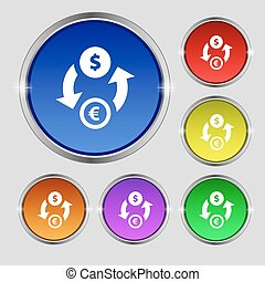 Currency exchange icon sign. Round symbol on bright colourful buttons. Vector