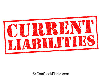 CURRENT LIABILITIES red Rubber Stamp over a white background...