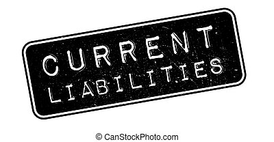Current Liabilities rubber stamp on white. Print, impress,...