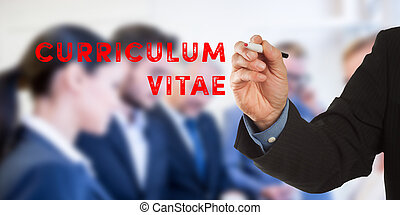 Curriculum vitae, business man hand writing with team -...