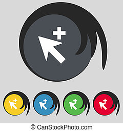 Cursor, arrow plus, add icon sign. Symbol on five colored buttons.