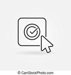 Cursor on button with checkmark linear vector icon