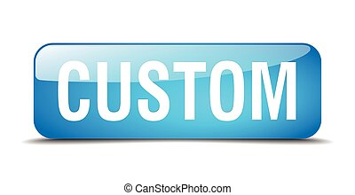 custom blue square 3d realistic isolated web button