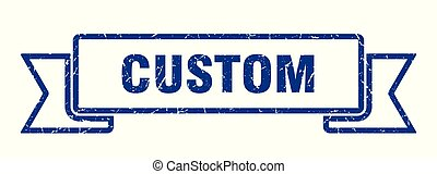custom grunge ribbon. custom sign. custom banner