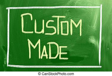 Custom Made Concept