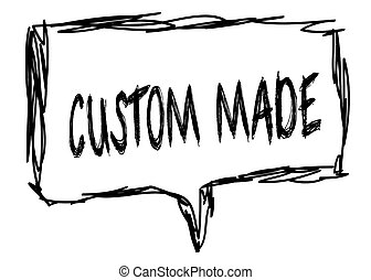 CUSTOM MADE on a pencil sketched sign.