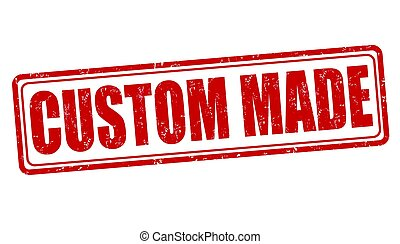 Custom made sign or stamp on white background, vector ...
