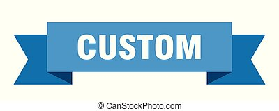 custom ribbon. custom isolated sign. custom banner