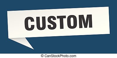 custom speech bubble. custom sign. custom banner