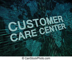 Customer Care Center text concept on green digital world map...