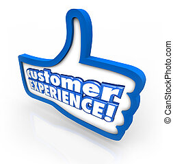 Customer Experience words on a thumbs up symbol to illustrate client satisfaction and enjoyment through the buying or shopping process