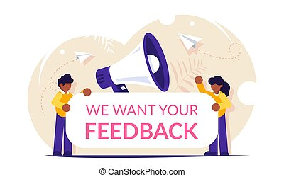 Customer feedback concept. Man and woman hold sign with the text We want your feedback. Big loudspeaker in the background. Modern Flat vector illustration.