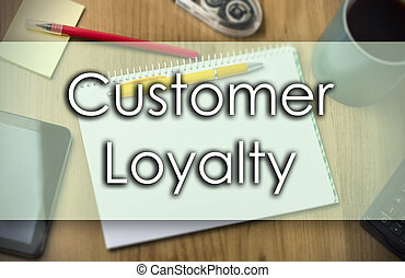 Customer Loyalty -  business concept with text