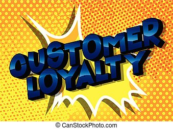 Customer Loyalty - Vector illustrated comic book style...