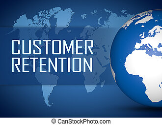 Customer Retention concept with globe on blue background