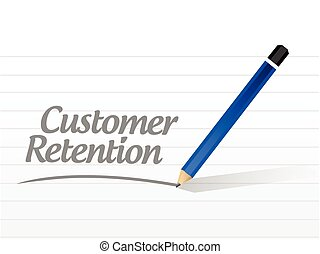 customer retention message sign illustration design over a white background