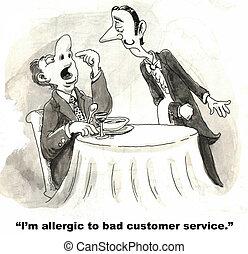 "Customer Service - ""I'm allergic to bad customer service."""