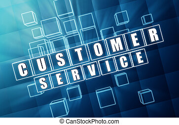 customer service - text in 3d blue glass cubes with white letters, business concept
