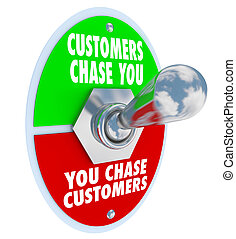 Customers Chase You Toggle Switch Marketing Advertising...