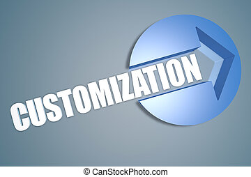 Customization - 3d text render illustration concept with a arrow in a circle on blue-grey background