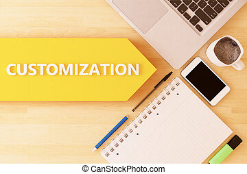 Customization - linear text arrow concept with notebook, smartphone, pens and coffee mug on desktop - 3d render illustration.