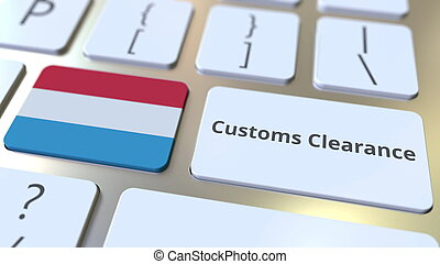 CUSTOMS CLEARANCE text and flag of Luxembourg on the buttons...