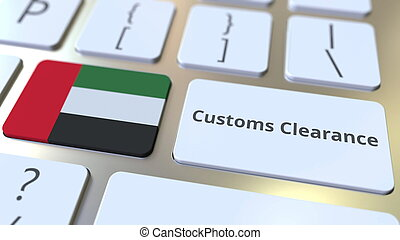 CUSTOMS CLEARANCE text and flag of the United Arab Emirates UAE on the computer keyboard. Import or export related conceptual 3D rendering