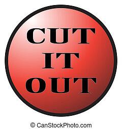 Cut It Out Button