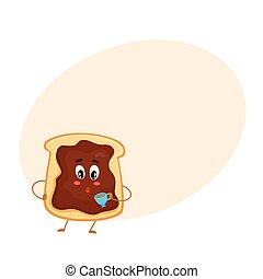 Cute and funny toast with chocolate spread character holding cup