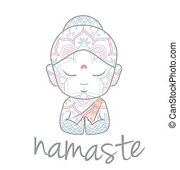 Cute Buddha sending greetings The word 'Namaste' is a...