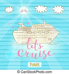 Cute card with a cruise ship. Concept for honeymoon trip, vacation, journey, travel. Vector illustration