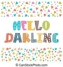 cute, cartaz, olá, tipografia, criativo, darling., desenhado, mão, ou, cartão