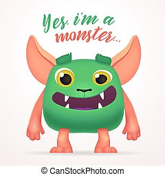 Cute Cartoon Green Creature character with yes i am a monster lettering. Fun Fluffy mutant rabbit isolated on light background.