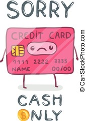 cute cartoon hand drawn credit card character. - Sorry, cash...