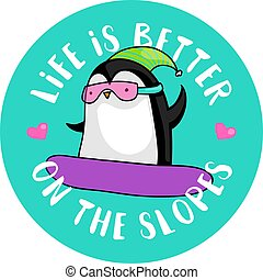 Life is better on the slopes
