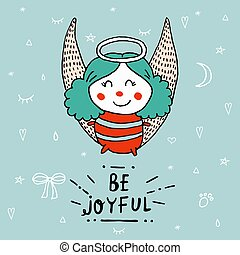 Cute Christmas angel with lettering Be Joyful. Angels Greeting Card. Greeting card Christmas Angel. Creative hand drawn card with little Christmas Angel.
