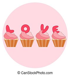 Cute colorful vector illustration of love symbols: cupcakes with letters. Romantic collection.