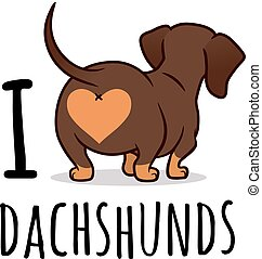 "Cute dachshund dog vector cartoon illustration isolated on white, ""I love dachshunds"" text caption. Chocolate and tan wiener sausage dog, rear view. Funny doxie butt, dog lovers, pets, animals theme."