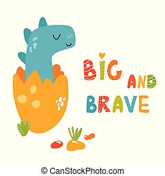 Cute dino in the egg. Big and brave text