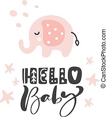 Cute elephant with text Hello Baby. Cartoon hand drawn vector scandinavian illustration. Can be used for t-shirt print, kids wear fashion design, baby shower invitation card
